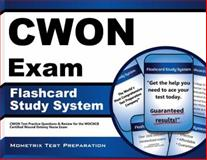 CWON Exam Flashcard Study System : CWON Test Practice Questions and Review for the WOCNCB Certified Wound Ostomy Nurse Exam, CWON Exam Secrets Test Prep Team, 1609716035