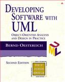 Developing Software with UML : Object-Oriented Analysis and Design in Practice, Oestereich, Bernd, 020175603X