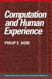 Computation and Human Experience, Agre, Philip E., 0521386039