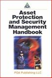 Asset Protection and Security Management Handbook, , 0849316030