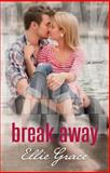 Break Away, Ellie Grace, 0991406036