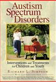 Autism Spectrum Disorders : Interventions and Treatments for Children and Youth, Simpson, Richard L. and Adams, Lisa Garriott, 1412906032