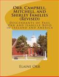 Orr, Campbell, Mitchell, and Shirley Families (Revised), Elaine Orr, 1490986030