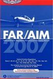 Federal Aviation Regulations/Aeronautical Information Manual 2007, Federal Aviation Administration, 1560276037