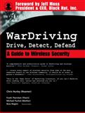 WarDriving : Drive, Detect, Defend - A Guide to Wireless Security, Hurley, Chris, 1931836035