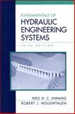 Fundamentals of Hydraulic Engineering Systems, Hwang, Ned H. and Houghtalen, R. J., 0131766031