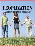 Peoplization : An Introduction to Social Life, Fein, Melvyn L., 075754603X