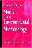 Handbook of Media for Environmental Microbiology, Atlas, Ronald M., 0849306035
