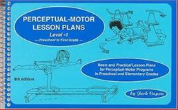 "Perceptual-Motor Lesson Plans, Level-1 : Basic and ""Practical"" Lesson Plans for Perceptual-Motor Programs in Preschool and Elementary Grades, Capon, Jack, 0915256037"