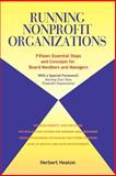 Running Nonprofit Organizations : Fifteen Essential Steps and Concepts for Board Members and Management, Heaton, Herbert, 0925776033