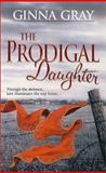 The Prodigal Daughter, Ginna Gray, 1551666030