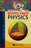 Introduction to Biopolymer Physics, Van, Der Maarel Johan R. C., 9812776036