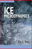 Ice Microdynamics, Wang, Pao K., 0127346031