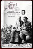 The Gospel of Gentility : American Women Missionaries in Turn-of-the-Century China, Hunter, Jane, 0300046030