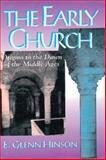 The Early Church, E. Glenn Hinson, 0687006031