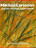 Mikhail Larionov and the Russian Avant-Garde 9780691036038