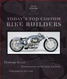 S and S Cycle Presents Today's Top Custom Bike Builders, Howard Kelly, 0760336032