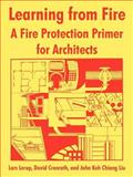 Learning from Fire : A Fire Protection Primer for Architects, Lerup, Lars and University of California Staff, 1410216039