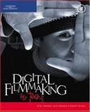 Digital Filmmaking for Teens, Jones, Gerald Everett and Shaner, Pete, 1592006035