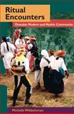 Ritual Encounters : Otavalan Modern and Mythic Community, Wibbelsman, Michelle, 0252076036