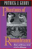 Phantoms of Remembrance : Memory and Oblivion at the End of the First Millennium, Geary, Patrick J., 0691026033