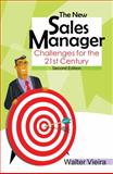 The New Sales Manager : Challenges for the 21st Century, Vieira, Walter, 0761936033