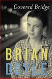 Covered Bridge, Brian Doyle, 0888996039
