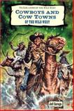 Cowboys and Cow Towns of the Wild West, Jeff Savage, 0894906038