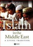 Islam in the Middle East : A Living Tradition, Makris, G. P., 140511603X