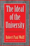 The Ideal of the University, Wolff, Robert Paul, 156000603X