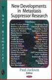 New Developments in Metastasis Suppressor Research, Jackson, Paul, 160021603X