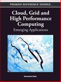 Cloud, Grid and High Performance Computing : Emerging Applications, Emmanuel Udoh, 1609606035