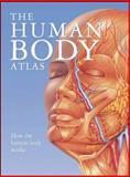 The Human Body Atlas, , 0785826041
