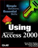 Using Microsoft Access 2000, Harkins, Susan and Gerhart, Tom, 0789716046