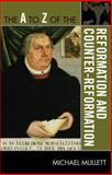 The A to Z of the Reformation and Counter-Reformation, Michael A. Mullett, 0810876043