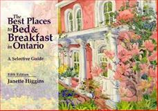 The Best Places to Bed and Breakfast in Ontario, Janette Higgins, 0921516045