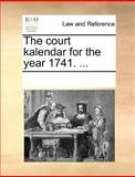 The Court Kalendar for the Year 1741, See Notes Multiple Contributors, 1170216048