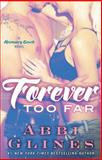 Forever Too Far, Abbi Glines, 1476776040