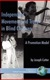 Promoting Independent Movement and Travel in Blind Children, Joseph Cutter, 1593116047