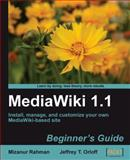 MediaWiki 1. 1 Beginner's Guide : Install, manage, and customize your own MediaWiki-based Site, Orlof, Jeff, 1847196047