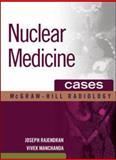 Nuclear Medicine Cases, Rajendran, Joseph and Manchanda, Vivek, 0071476040