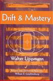 Drift and Mastery, Lippmann, Walter, 0299106047
