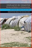 Environmental Crises, Population Displacement and Disaster Recovery, Esnard, Ann-Margaret and Sapat, Alka, 0415856043
