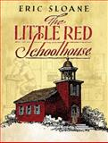 The Little Red Schoolhouse, Eric Sloane, 0486456048