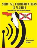 Survival Communications in Florida: Emerald Coast and Big Bend Regions, John Parnell, 1479116041