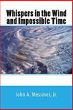 Whispers in the Wind and Impossible Time, John Messmer, 1499776047