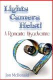 Lights - Camera - Heist!, Jon McDonald, 1500656046
