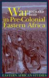 War in Pre-Colonial Eastern Africa, Reid, Richard J., 1847016049