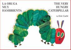 The Very Hungry Caterpilar (La Oruga Muy Hambrienta), Eric Carle, 0399256040