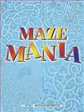 Maze Mania, Viki Woodworth, 0486446042